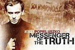 """Jerzy Popieluszko: Messenger of the Truth"""