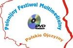 """IX Polonijny Festiwal Multimedialny """"Polskie Ojczyzny"""""""